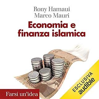 Economia e finanza islamica                   Di:                                                                                                                                 Rony Hamaui,                                                                                        Marco Mauri                               Letto da:                                                                                                                                 Walter Rivetti                      Durata:  5 ore e 28 min     Non sono ancora presenti recensioni clienti     Totali 0,0