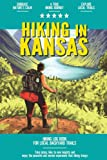 Hiking in Kansas: Hiking Log Book for Local Backyard Trails | Walking, Hiking and Backpacking Adventures | Outdoor Activity Journal for Hikers