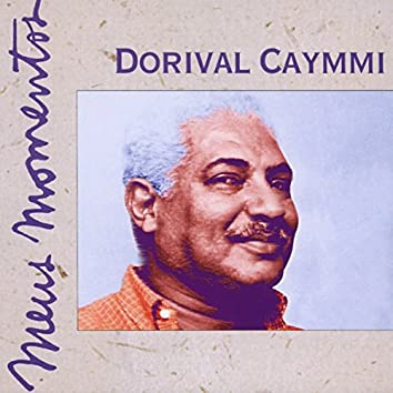 Meus Momentos: Dorival Caymmi