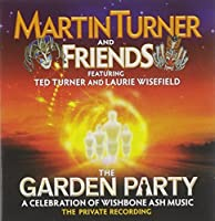Garden Party: A Celebration of Wishbone Ash Music by MARTIN & FRIENDS TURNER (2014-02-01)