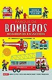 PARQUE DE BOMBEROS: BOMBEROS EN ACCIÓN