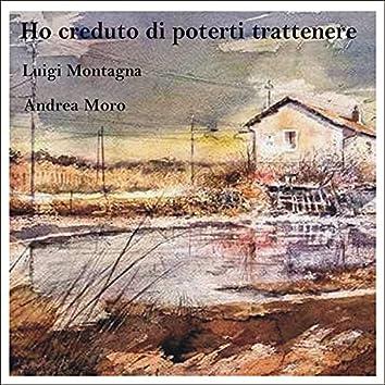 Ho creduto di poterti trattenere (feat. Luigi Montagna) (Instrumental)
