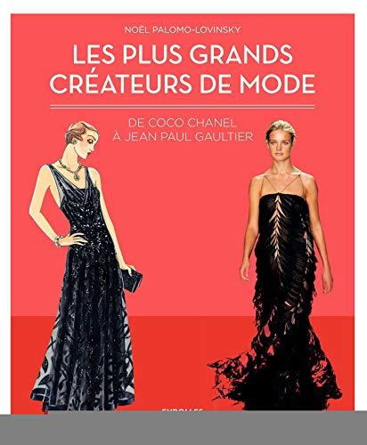 Les plus grands créateurs de mode : De Coco Chanel à Jean Paul Gaultier