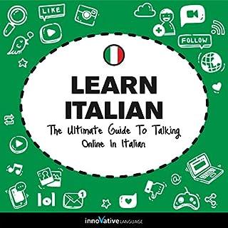 Learn Italian: The Ultimate Guide to Talking Online in Italian cover art
