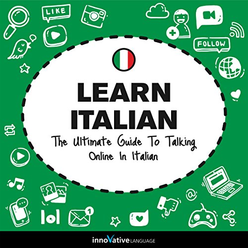 Couverture de Learn Italian: The Ultimate Guide to Talking Online in Italian