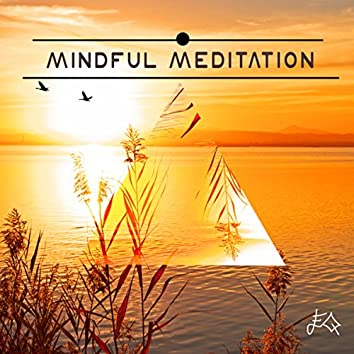 Mindful Meditation - Relaxing Music for Mindfulness Meditations