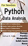Python Data Analysis for Newbies: Numpy/pandas/matplotlib/scikit-learn/keras (English Edition)