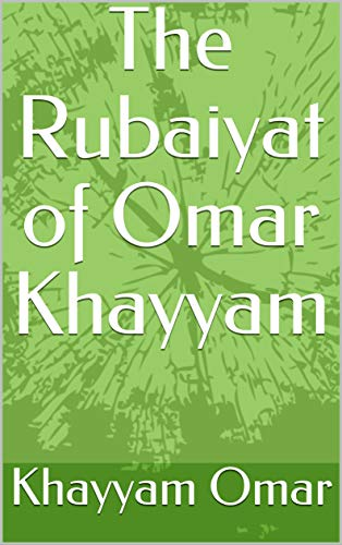 The Rubaiyat of Omar Khayyam (English Edition)