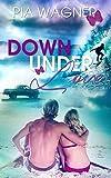 Down Under Love: Liebe und Intrigen in Australien