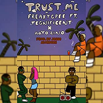 Trust Me (feat. Tegnificent & Aayo Zino)