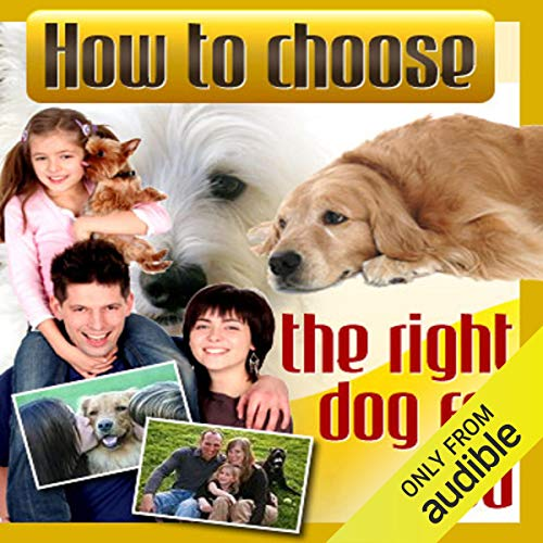 How to Choose the Right Dog for You                   By:                                                                                                                                 Therapeutick                               Narrated by:                                                                                                                                 Therapeutick                      Length: 1 hr and 57 mins     Not rated yet     Overall 0.0