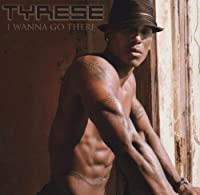 I Wanna Go There by Tyrese (2002-12-17)