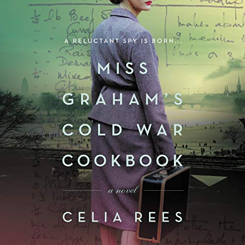 Miss Graham's Cold War Cookbook Audiobook By Celia Rees cover art