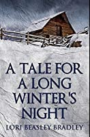 A Tale For A Long Winter's Night: Premium Hardcover Edition