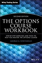The Options Course Workbook: Step-by-Step Exercises and Tests to Help You Master the Options Course, 2nd Edition