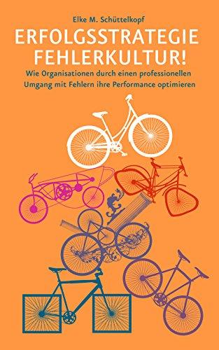 Erfolgsstrategie Fehlerkultur: Wie Organisationen durch einen professionellen Umgang mit Fehlern ihre Performance optimieren