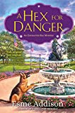 A Hex for Danger: An Enchanted Bay Mystery (Kindle Edition)