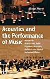 Acoustics and the Performance of Music: Manual for Acousticians, Audio Engineers, Musicians, Architects and...