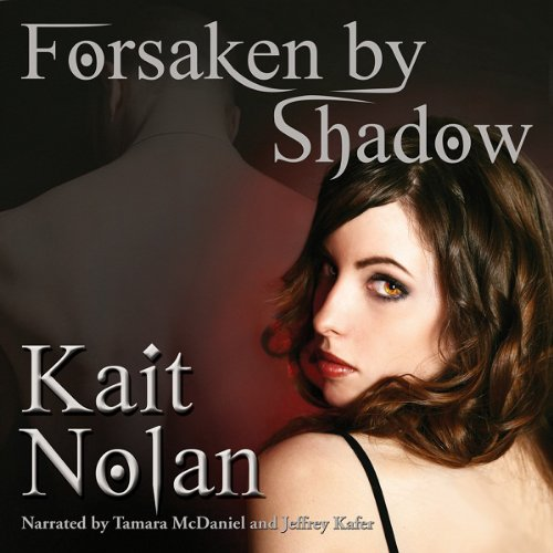 Forsaken by Shadow     A Paranormal Romance of the Mirus              By:                                                                                                                                 Kait Nolan                               Narrated by:                                                                                                                                 Tamara McDaniel,                                                                                        Jeffrey Kafer                      Length: 3 hrs and 44 mins     22 ratings     Overall 3.3