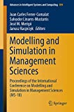 Modelling and Simulation in Management Sciences: Proceedings of the International Conference on Modelling and Simulation in Management Sciences (MS-18) ... and Computing Book 894) (English Edition)