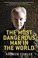 The Most Dangerous Man in the World by Andrew John Fowler(2011-08-01)