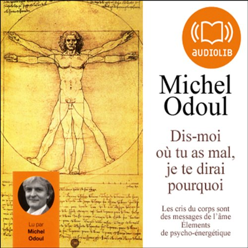 Dis-moi où tu as mal, je te dirai pourquoi  audiobook cover art