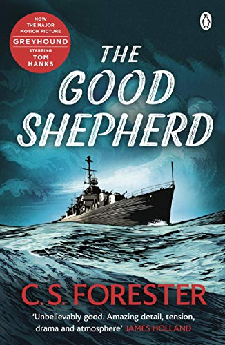 The Good Shepherd: 'Unbelievably good. Amazing tension, drama and atmosphere' James Holland
