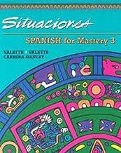 Spanish for Mastery: Student Edition: Situaciones Level 3 1994 (Spanish Edition)