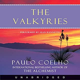 The Valkyries     A Magical Tale About Forgiving Our Past and Believing in Our Future              By:                                                                                                                                 Paulo Coelho                               Narrated by:                                                                                                                                 Sean Runnette                      Length: 5 hrs and 10 mins     341 ratings     Overall 4.0