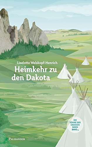 Heimkehr zu den Dakota (Die Söhne der großen Bärin)