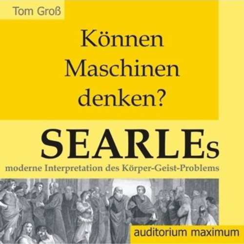 Können Maschinen denken? Searles moderne Interpretation des Körper-Geist-Problems audiobook cover art