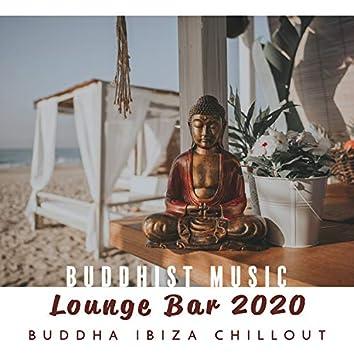 Buddhist Music Lounge Bar 2020: Buddha Ibiza Chillout
