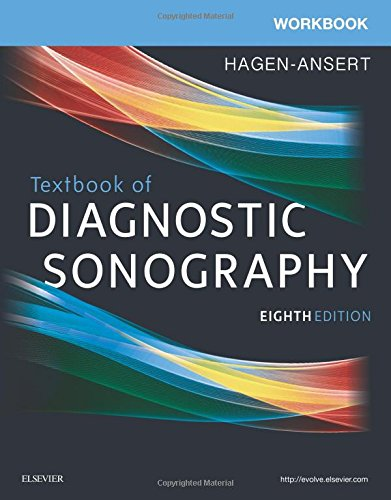 Compare Textbook Prices for Workbook for Textbook of Diagnostic Sonography 8 Edition ISBN 9780323441834 by Hagen-Ansert MS  RDMS  RDCS  FASE  FSDMS, Sandra L.
