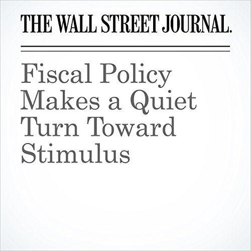 Fiscal Policy Makes a Quiet Turn Toward Stimulus audiobook cover art
