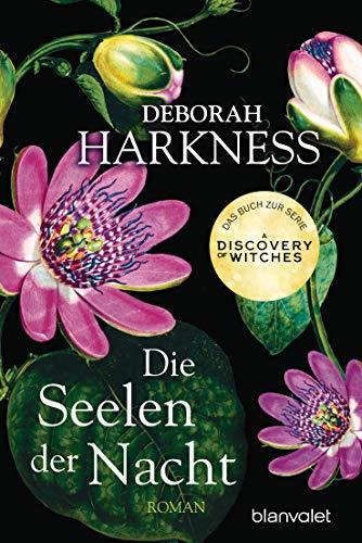 """Die Seelen der Nacht: Roman - Das Buch zur Serie """"A Discovery of Witches"""" (Diana & Matthew Reihe, Band 1)"""