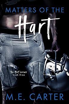 Matters of the Hart: A Football Romance (The Hart Series Book 3) by [M.E. Carter]