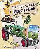 Incroyables tracteurs - Guide illustré du monde des tracteurs