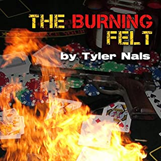 The Burning Felt      Dark Side, Book 3              By:                                                                                                                                 Tyler Nals                               Narrated by:                                                                                                                                 Jarret Lemaster                      Length: 2 hrs and 20 mins     3 ratings     Overall 5.0