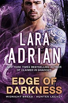 Edge of Darkness: A Hunter Legacy Novel (Midnight Breed Hunter Legacy Book 3) by [Lara Adrian]