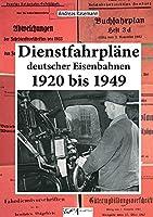 Dienstfahrplaene Deutscher Eisenbahnen: 1920 bis 1949