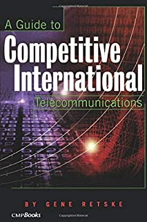A Guide to Competitive International Telecommunications