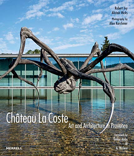 Compare Textbook Prices for Château La Coste: Art and Architecture in Provence  ISBN 9781858946818 by Ivy, Robert,Hicks, Alistair,Karchmer, Alan,Ando, Tadao