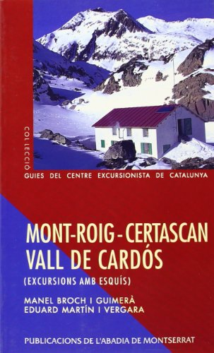 Mont-roig – Certascan – Vall de Cardós. Excursions amb esquís (Guies del Centre Excursionista de Catalunya)