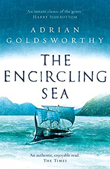 The Encircling Sea: An authentic and action-packed historical adventure set in Roman Britain (Vindolanda Book 2) by [Adrian Goldsworthy]