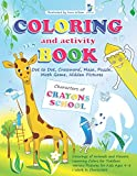 Coloring and Activity Fun Book Characters of Crayons School - Dot to Dot, Crossword, Maze, Puzzle, Math Game, Hidden Pictures: Drawings of Animals and ... for Kids Ages 4-8 I Work in Characters