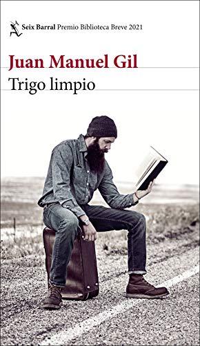 Trigo limpio: Premio Biblioteca Breve 2021