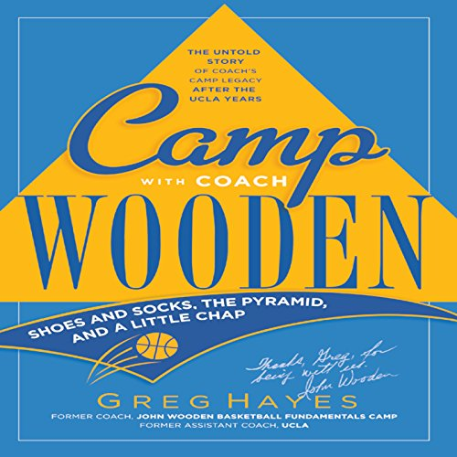 Camp with Coach Wooden     Shoes and Socks, the Pyramid, and