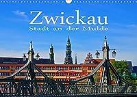 Zwickau - Stadt an der Mulde (Wandkalender 2022 DIN A3 quer): Zwischen Vogtland und Erzgebirge (Monatskalender, 14 Seiten )