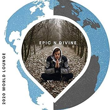 Epic N Divine - 2020 World Lounge