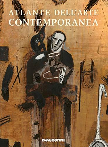 Atlante dell'arte contemporanea. Ediz. illustrata